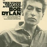 The Times They Are A-Changin' By Bob Dylan